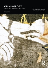 Criminology - Theory and context ebook by John Tierney,Maggie O'Neill