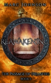 Reawakening (The Passage of Hellsfire, Book 3) ebook by Marc Johnson