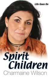 Spirit Children - Life Goes On ebook by Charmaine Wilson