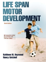 Life Span Motor Development 6th Edition ebook by Kathleen Haywood,Nancy Getchell
