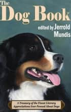 The Dog Book ebook by Jerrold Mundis