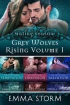 Grey Wolves Rising Collection - Grey Wolves Rising, #7 ebook by Emma Storm