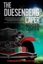 The Duesenberg Caper ebook by Roger Corea,Tom Cotter