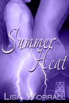 Summer Heat ebook by Lisa Worrall