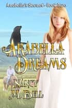 Arabella Dreams ebook by Nancy M. Bell