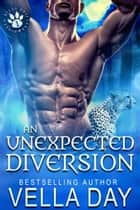 An Unexpected Diversion ebook by Vella Day