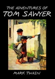 THE ADVENTURES OF TOM SAWYER (With Illustrations) ebook by Mark Twain