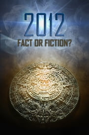 2012: Fact or Fiction? ebook by Scott Sproul