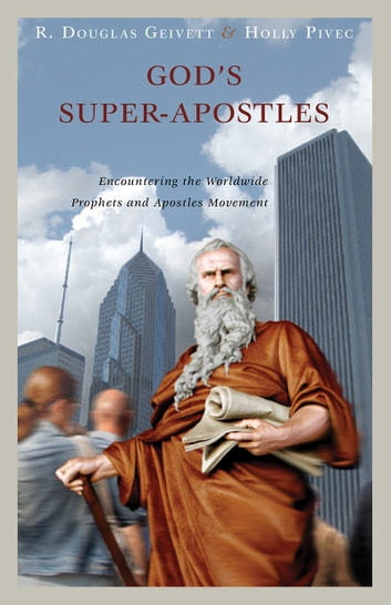Gods Super Apostles Ebook By R Douglas Geivett 9781683591733