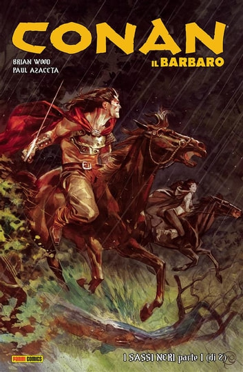 Conan il Barbaro 10. I Sassi Neri ebook by Brian Wood,Paul Azaceta