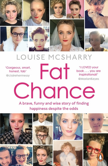 Fat Chance - My Life in Ups, Downs and Crisp Sandwiches ebook by Louise McSharry