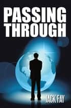 Passing Through ebook by Jack Fay