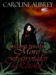 Second Night - More Fairytales Retold ebook by Caroline Aubrey