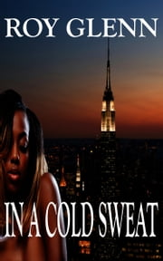 In A Cold Sweat ebook by Roy Glenn