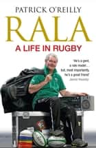 Rala - A Life in Rugby ebook by Patrick O'Reilly