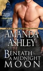 Beneath a Midnight Moon ebook by Amanda Ashley