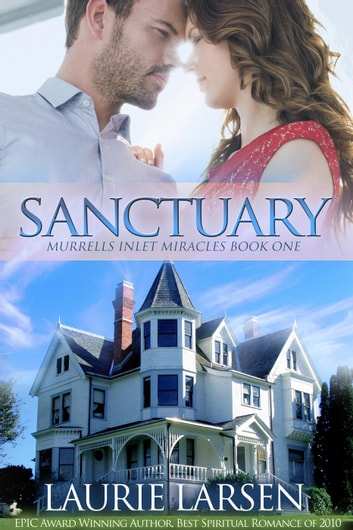 Sanctuary - Murrells Inlet Miracles, #1 ebook by Laurie Larsen