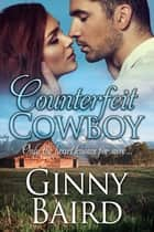 Counterfeit Cowboy ebook by Ginny Baird