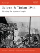 Saipan & Tinian 1944 - Piercing the Japanese Empire ebook by Gordon L. Rottman, Howard Gerrard