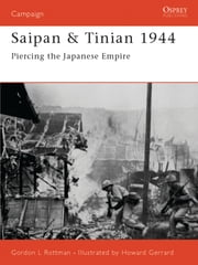 Saipan & Tinian 1944 - Piercing the Japanese Empire ebook by Gordon L. Rottman,Howard Gerrard