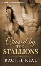 Chased by the Stallions - Blackwood Stallions, #2 ebook by Rachel Real