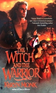The Witch and The Warrior ebook by Karyn Monk
