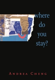 Where Do You Stay? ebook by Andrea Cheng