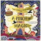 A Pinch of Magic audiobook by Michelle Harrison