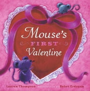 Mouse's First Valentine - with audio recording ebook by Lauren Thompson,Buket Erdogan