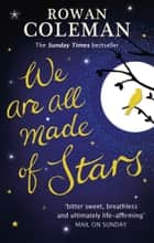 We Are All Made of Stars eBook by Rowan Coleman