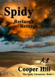 Spidy, Recluse's Revenge ebook by Cooper Hill