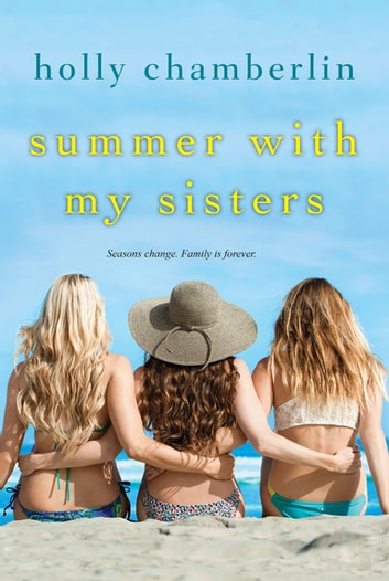 Summer with My Sisters ebook by Holly Chamberlin