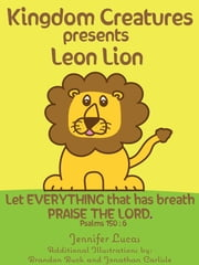 Kingdom Creatures presents Leon Lion ebook by Jennifer Lucas