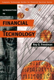 Introduction to Financial Technology ebook by Freedman, Roy S.