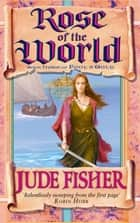 Rose of the World ebook by Jude Fisher