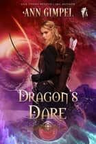 Dragon's Dare ebook by Ann Gimpel