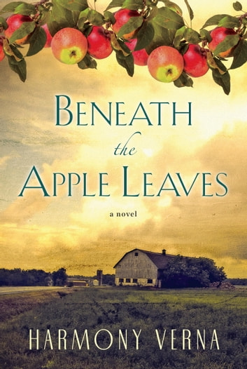 Beneath the Apple Leaves ebook by Harmony Verna