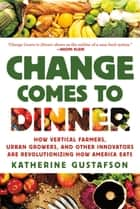 Change Comes to Dinner ebook by Katherine Gustafson