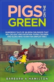 Pigs on the Green ebook by Barbara A Hamilton