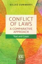 Conflict of Laws: A Comparative Approach - Text and Cases ebook by Gilles Cuniberti
