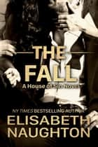 The Fall ebook by Elisabeth Naughton