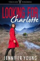 Looking for Charlotte ebook by Jennifer Young