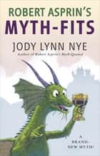 Robert Asprin's Myth-Fits ebook by Jody Lynn Nye