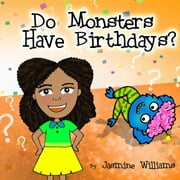 Do Monsters Have Birthdays? ebook by Jasmine Williams