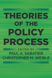 Theories of the Policy Process ebook by Paul A Sabatier,Christopher M Weible