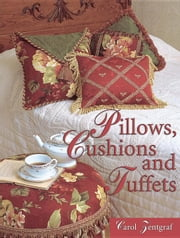 Pillows, Cushions and Tuffets ebook by Zentgraf, Carol