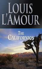 The Californios - A Novel ekitaplar by Louis L'Amour