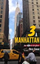 3 à Manhattan - Une histoire de genre eBook by Chris Simon