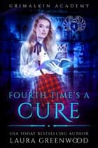 Fourth Time's A Cure ebook by Laura Greenwood