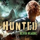 Hunted - The Iron Druid Chronicles audiobook by Kevin Hearne